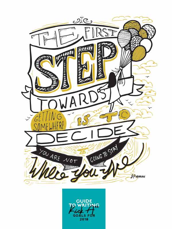 The first step to getting somewhere is to decide you are not going to stay where you are.